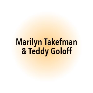 Marilyn Takefman & Teddy Goloff