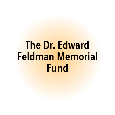 The Dr. Edward Feldman Memorial Fund