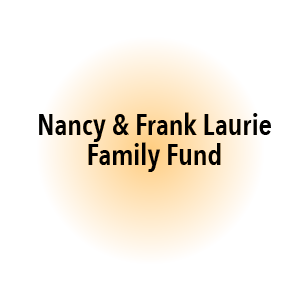 Nancy & Frank Laurie Family Fund
